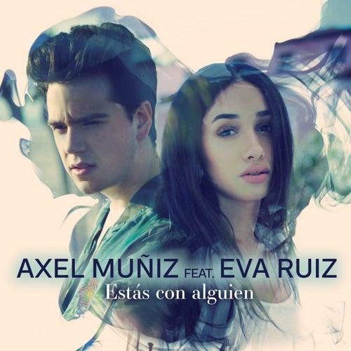 Estás Con Alguien (feat. Eva Ruiz) de Axel Muñiz