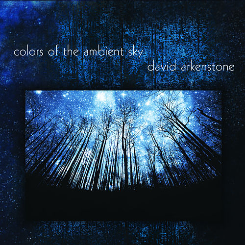 Colors of the Ambient Sky de David Arkenstone
