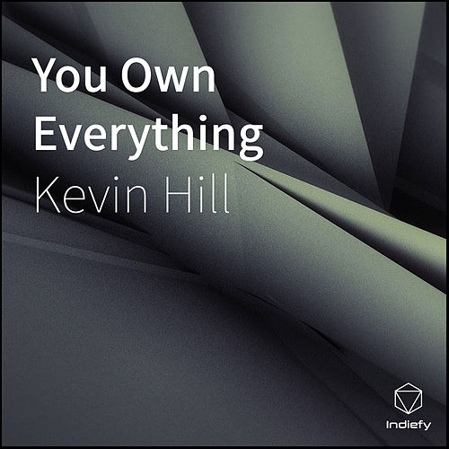 You Own Everything (feat. B-JAZZ & WEALTH) by Kevin Hill