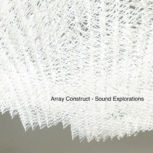 Sound Explorations by Array Construct