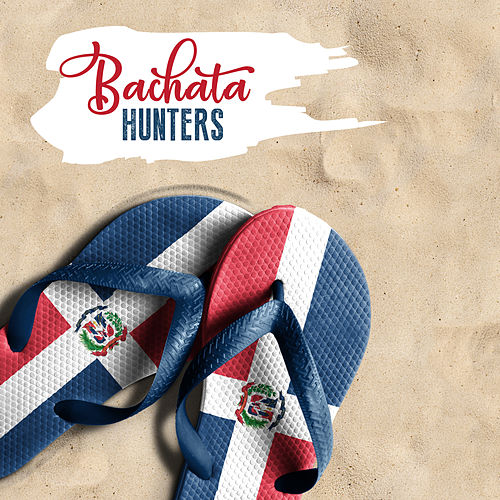 Bachatahunters de Various Artists