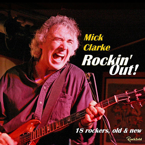 Rockin' out! 18 Rockers, Old and New de Mick Clarke