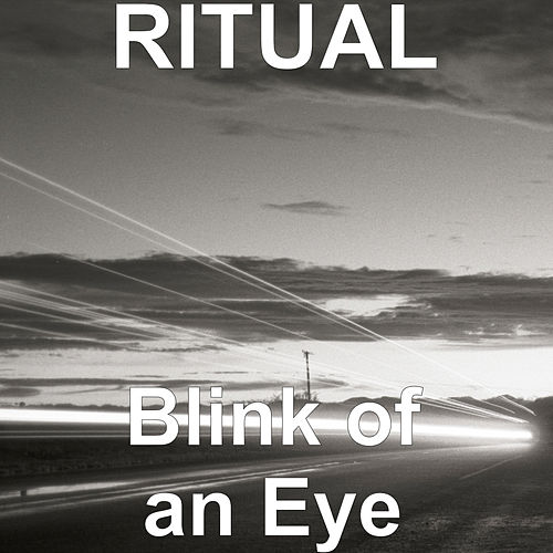 Blink of an Eye by Ritual