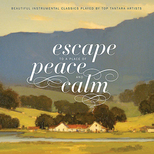 Escape to a Place of Peace and Calm by Various Artists