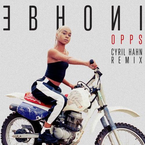 Opps (Cyril Hahn Remix) by Ebhoni