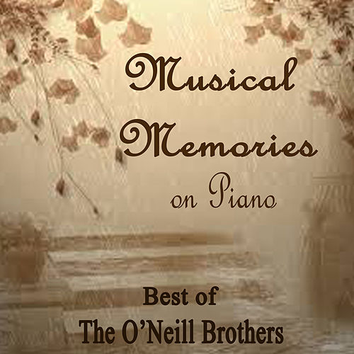 Musical Memories on Piano - Best of The O'Neill Brothers de The O'Neill Brothers