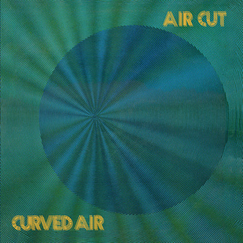 Air Cut: Newly Remastered Official Edition by Curved Air