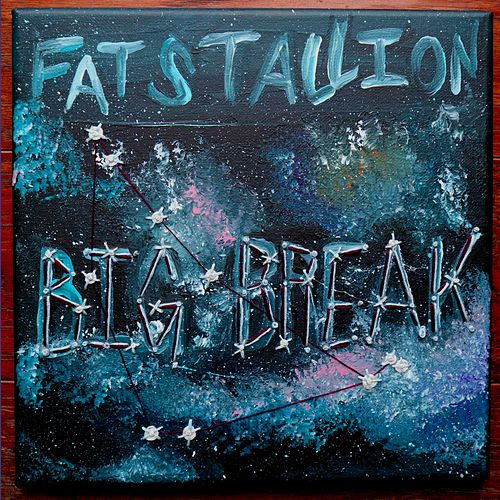 Big Break by Fat Stallion