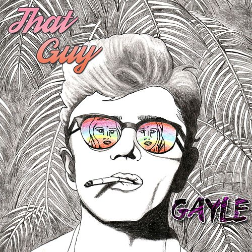 That Guy by Gayle