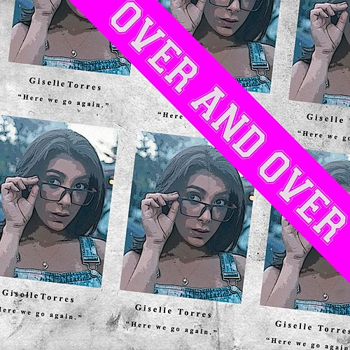 Over and over Again von Giselle Torres