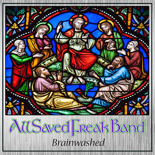 Brainwashed by All Saved Freak Band