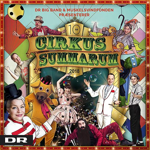 Cirkus Summarum 2018 by DR Big Bandet