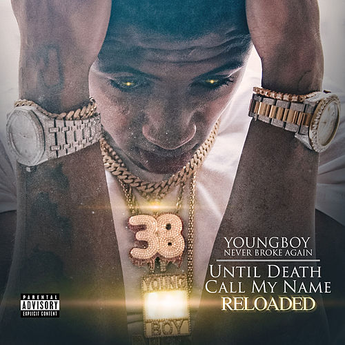 Until Death Call My Name (Reloaded) von YoungBoy Never Broke Again