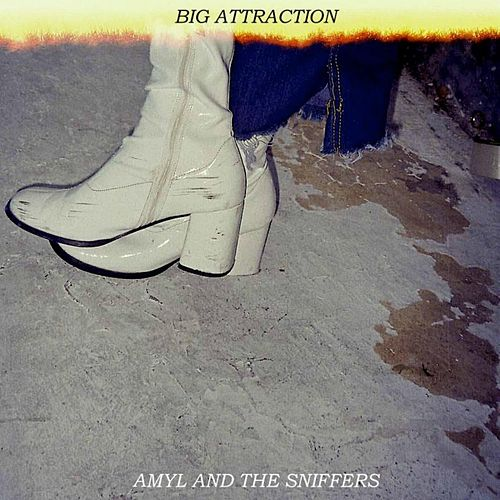 Big Attraction by Amyl and The Sniffers