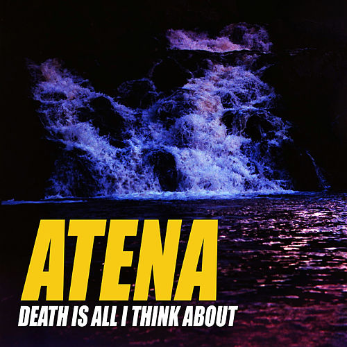 Death Is All I Think About by Atena
