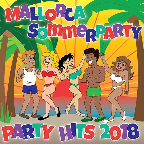 Mallorca Sommerparty - Party Hits 2018 von Various Artists