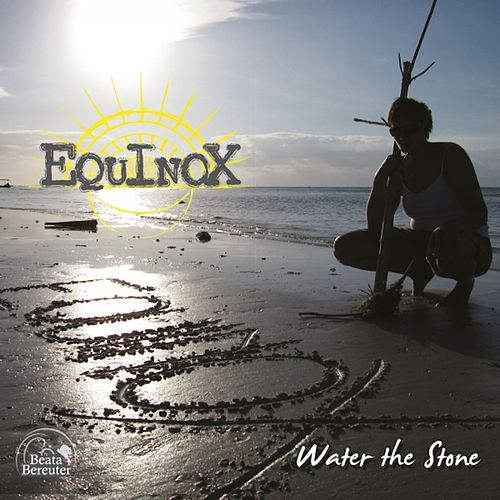 Water the Stone by Equinox