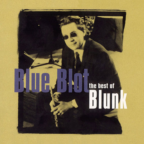 Blunked (The Best Of Blue Blot) by Blue Blot