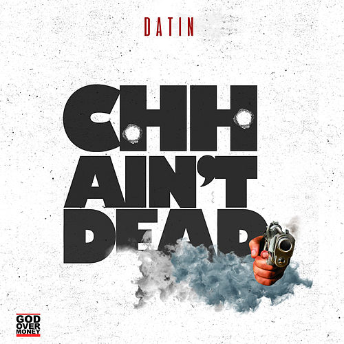 Chh Ain't Dead by Datin