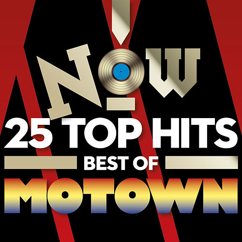 Now 25 Top Hits: Best Of Motown by Various Artists
