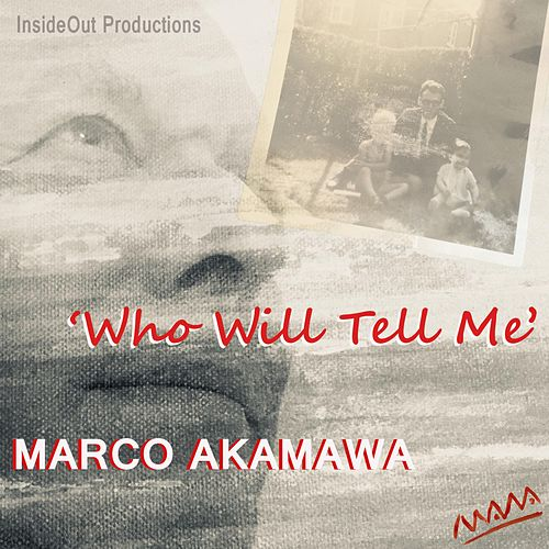 Who Will Tell Me by Marco Akamawa