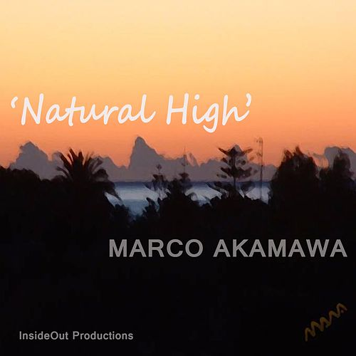 Natural High by Marco Akamawa