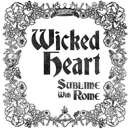Wicked Heart von Sublime With Rome