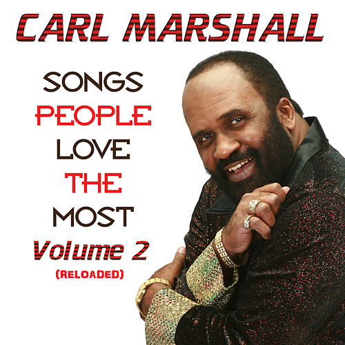 Songs People Love the Most, Vol. 2 Reloaded by Carl Marshall