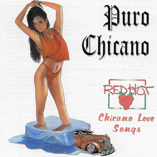 Puro Chicano: Chicano Love Songs by Various Artists