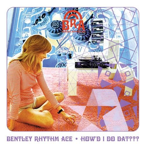 How'd I Do Dat (playlist 1) von Bentley Rhythm Ace
