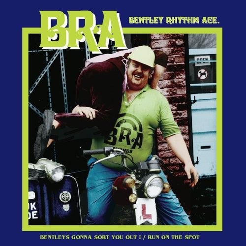 Bentley's Gonna Sort You Out / Run On The Spot [playlist 1] (playlist 1) von Bentley Rhythm Ace