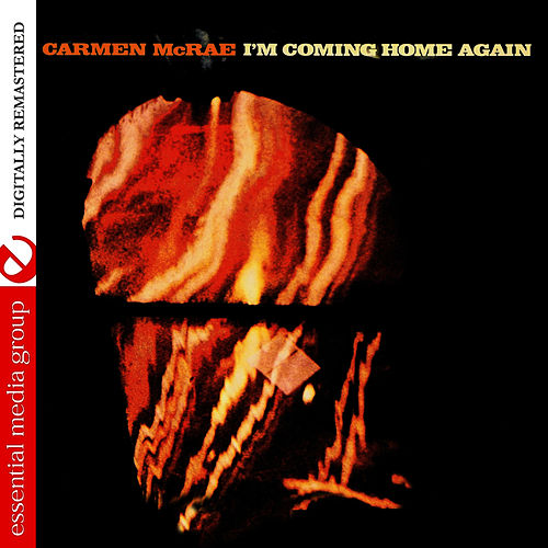 I'm Coming Home Again (Digitally Remastered) by Carmen McRae