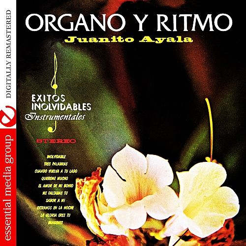 Organo Y Ritmo (Digitally Remastered) by Juanito Ayala