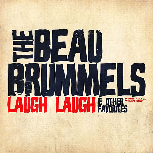 Laugh Laugh & Other Favorites (Digitally Remastered) de The Beau Brummels