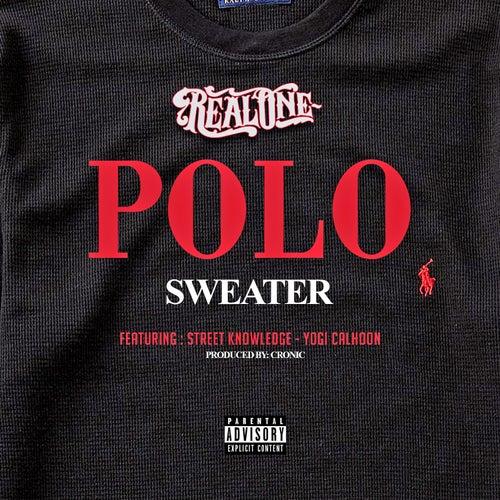 Polo Sweater (feat. Street Knowledge & Yogi Calhoun) by Real One