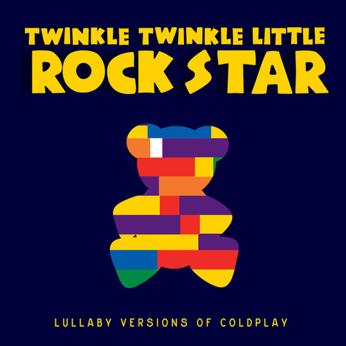 Coldplay:  Lullaby Versions Of Coldplay by Twinkle Twinkle Little Rock Star