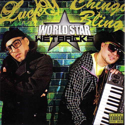 World Star Wetbacks by Lucky Luciano