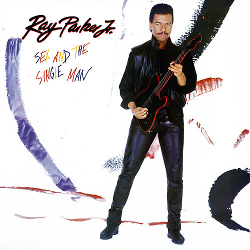 Sex and the Single Man de Ray Parker Jr.
