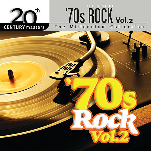 Best Of 70s Rock - 20th Century Masters (Vol. 2) by Various Artists