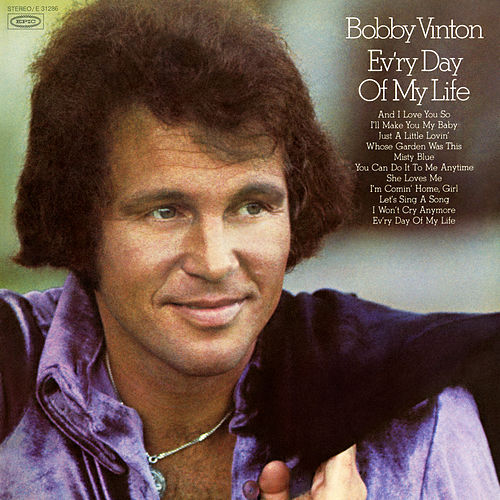 Ev'ry Day of My Life by Bobby Vinton
