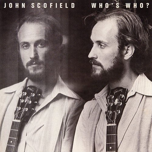 Who's Who by John Scofield
