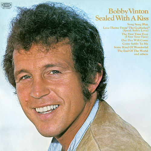 Sealed With A Kiss by Bobby Vinton