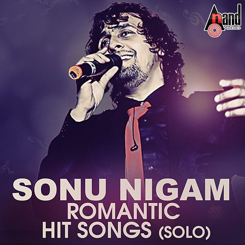 Sonu Nigam Romantic Hit Songs (Solo) de Sonu Nigam