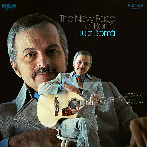 The New Face of Bonfá by Luiz Bonfá