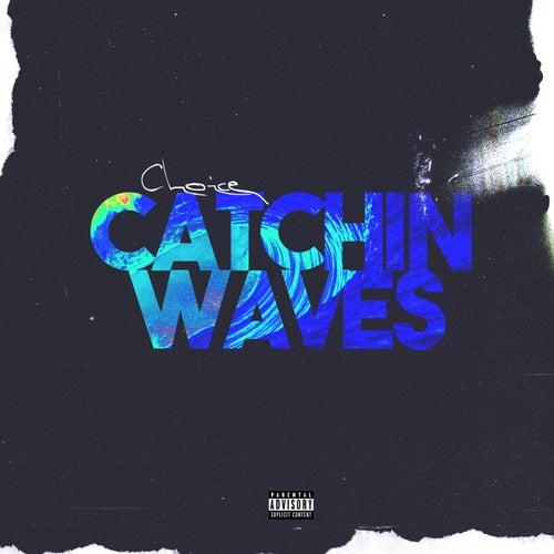 Catchin' Waves de Choice