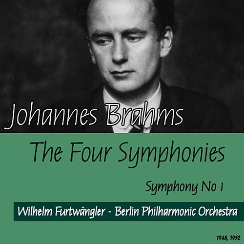 Johannes Brahms : The Four Symphonies - Symphony No1 (1948, 1952) von Wilhelm Furtwängler