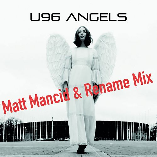 Angels (Matt Mancid & Rename Mix) von U96
