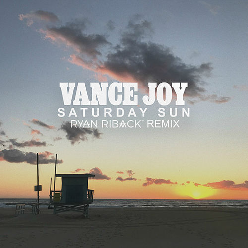 Saturday Sun (Ryan Riback Remix) by Vance Joy
