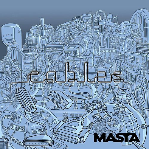 Cables by Masta
