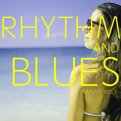 Rhythm And Blues Playlist Vol. 1 by Various Artists